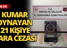 Antalya'da kumar oynayan 21 kişiye para cezası