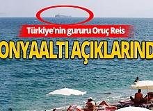 Antalya Haberi: Oruç Reis, Akdeniz için görev bekliyor