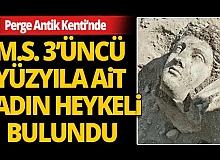 Antalya Haberi: Perge Antik Kenti'nde kadın heykeli bulundu