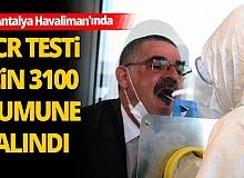 Antalya Havalimanı'nda PCR testi için 3100 numune alındı