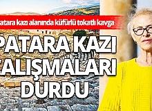 Antalya Flaş Kaş Haber: Patara kazılarında küfürlü tokatlı kavga iddiası