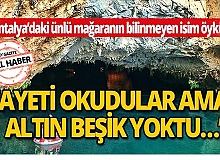 Antalya'daki ünlü mağara Altın Beşik'in bilinmeyen isim öyküsü