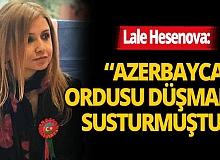 """Azerbaycan Halklar Dostluğu Yönetim Kurulu Başkanı Lale Hesenova: """" Azerbaycan ordusu düşmanı susturmuştur."""""""