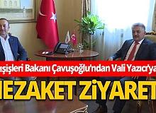 Dışişleri Bakanı Mevlüt Çavuşoğlu göreve yeni başlayan Antalya Valisi Ersin Yazıcı'ya nezaket ziyareti