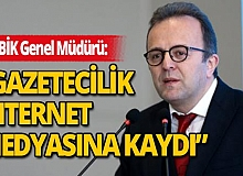 """BİK Genel Müdürü Rıdvan Duran: """"Gazetecilik internet medyasına kaydı"""""""