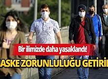 Bir ilimizde daha maskesiz sokağa çıkmak yasaklandı