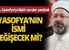 Diyanet İşleri Başkanı Ali Erbaş, canlı yayında Ayasofya'nın ibadete açılmasına ilişkin soruları yanıtladı