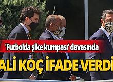 'Futbolda şike kumpası' davasında Ali Koç 'müşteki' olan kulübü adına ifade verdi