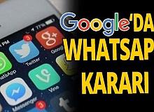 Google'dan yeni WhatsApp kararı