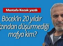 """Mustafa Kozak yazdı: """"Böcek'in 20 yıldır  ağzından düşürmediği mafya kim?"""""""