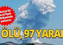 Sakarya'daki patlamada 4 vatandaşımız öldü
