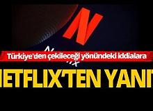 Son Dakika: Netflix'ten Türkiye'den çekileceği yönündeki iddialara yanıt