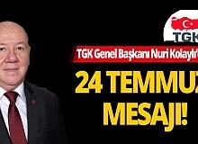 TGK Genel Başkanı Nuri Kolaylı'dan 24 Temmuz Basın Dayanışma Günü açıklaması