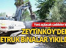 Zeytinköy'de metruk binalar yıkıldı