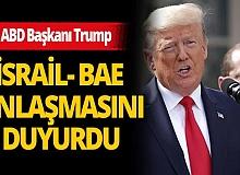 ABD Başkanı Trump İsrail-BAE anlaşmasını duyurdu