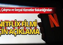 Aile, Çalışma ve Sosyal Hizmetler Bakanlığından Netflix'te yayınlanacak filme ilişkin açıklama