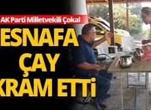 AK Parti Milletvekili Çokal esnafı ziyaret etti!