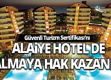 Alaiye Hotel Güvenli Turizm Sertifikasını aldı!