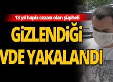 Antalya Alanya haber: 13 yıl hapis cezası olan şüpheli, gizlendiği evde yakalandı