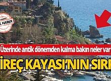 Antalya'da bulunan Kireç Kayası'nın sırrı nedir?