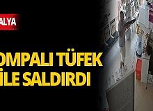 Antalya'da dehşet anları! Pompalı tüfek ile eczaneye saldırdı