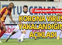 Antalya haber: Alanyasporlu futbolcu korona virüse yakalandığı açıkladı