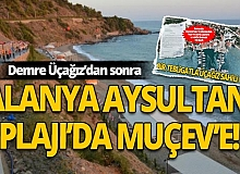 Antalya Haber:  Demre'den Üçağız'dan sonra Alanya Aysultan Plajı'da MUÇEV'e