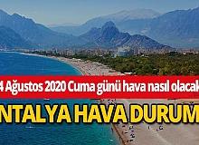 Antalya hava durumu: 14 Ağustos 2020 Cuma günü Antalya'da hava nasıl olacak?