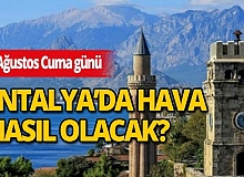 Antalya hava durumu: 7 Ağustos 2020 Cuma günü Antalya'da hava nasıl olacak?