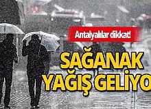 Antalya hava durumu: Sağanak yağış geliyor