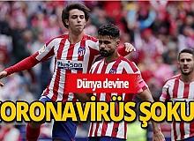 Atletico Madrid'de koronavirüs paniği