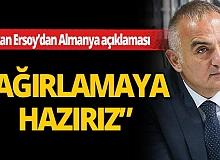 """Bakan Mehmet Nuri Ersoy: """"Alman misafirlerimizi ağırlamaya hazırız"""""""