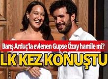 Barış Arduç'la evlenen Gupse Özay, hamilelik haberleri hakkında ilk kez konuştu