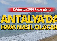 Bayramın 3. gününde Antalya'da hava nasıl olacak?