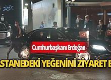 Cumhurbaşkanı Erdoğan kalp krizi geçiren yeğenini ziyaret etti