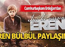 Cumhurbaşkanı Erdoğan'dan Eren Bülbül paylaşımı