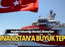 Dışişleri Bakanlığı Sözcüsü Aksoy'dan Oruç Reis açıklaması