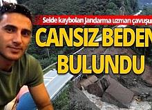 Giresun'da selde kaybolan Jandarma Uzman Çavuşun cansız bedeni bulundu