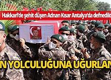 Hakkari'de şehit olan özel harekat polisi Adnan Kısar Antalya'da son yolculuğuna uğurlandı
