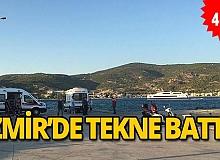 İzmir Foça'da tekne battı: 4 ölü, 1 kişi aranıyor