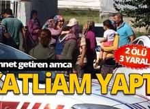 Son dakika Antalya Haber: Cinnet getiren amca dehşet saçtı