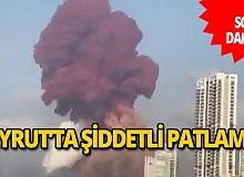 Son dakika: Lübnan'ın başkenti Beyrut'ta patlama