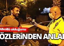 Trafik polisi sürücünün alkollü olduğunu gözlerinden anladı
