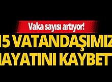 Türkiye'de son 24 saatte koronavirüs nedeniyle 15 kişi hayatını kaybetti