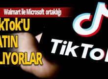 Walmart ile Microsoft TikTok'u satın almak için iş birliği yapacak