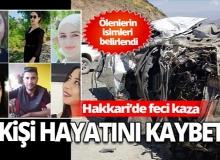 Yüksekova'daki trafik kazasında ölenlerin isimleri belirlendi