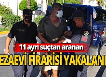 11 ayrı suçtan aranıyordu, yakalandı