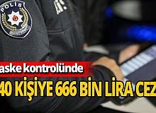 740 kişiye 666 bin lira ceza