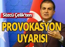 AK Parti Sözcüsü Çelik'ten provokasyon uyarısı
