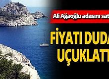 Ali Ağaoğlu 115 milyon liraya adasını satıyor